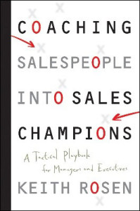 Coaching Salespeople Into Sales Champions - Keith Rosen