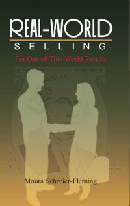 Real-World Selling for Out-of-This -World Results - Maura Schreier-Fleming