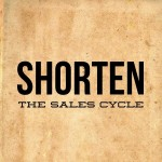 These 2 Important Actions Will Shorten Your Sales Cycle