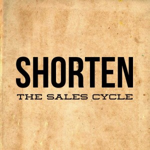 shorten the sales cycle