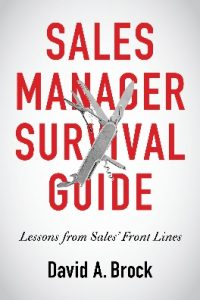 Sales Manager Survival Guide, Lessons from Sale's Front Lines