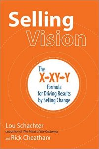 SELLING VISION: The X→XY→Y Formula for Driving Results by Selling Change
