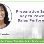 Preparation Is Your Key to Powerful Sales Performance