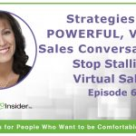 Strategies for Powerful, Virtual Sales Conversations: Stop Stalling Virtual Sales – Episode 6