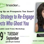 Join Us Tuesday, September 29th – Are You Giving Up on Prospects Too Soon? A Simple Strategy to Re-Engage Prospects Who Ghost You