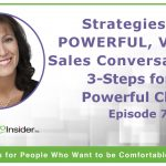 Strategies for Powerful, Virtual Sales Conversations: 3-Steps for a Powerful Close – Episode 7