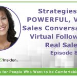 Strategies for Powerful, Virtual Sales Conversations: Virtual Follow Ups, Real Sales – Episode 8