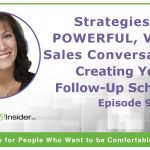 Strategies for Powerful, Virtual Sales Conversations: Creating Your Follow Up Schedule – Episode 9