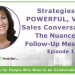 Strategies for Powerful, Virtual Sales Conversations: The Nuances of Follow-Up Messaging – Episode 11