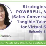 Strategies for Powerful, Virtual Sales Conversations: Tangible Takeaways for Virtual Sales – Episode 12