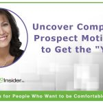 "Uncover Compelling Prospect Motivators to Get the ""Yes"""